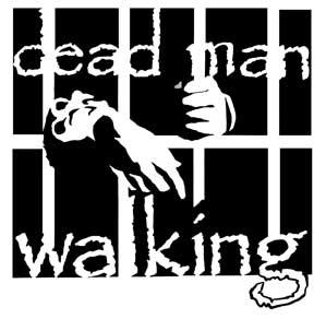 Dead Man Walking!
